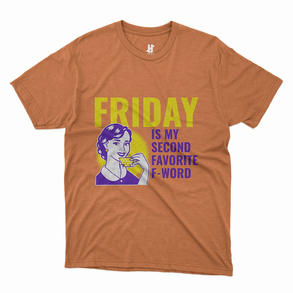 FRIDAY IS MY SECOND FAVORITE F-WORD - TEE