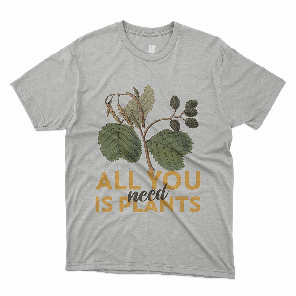 need ALL YOU IS PLANTS - TEE