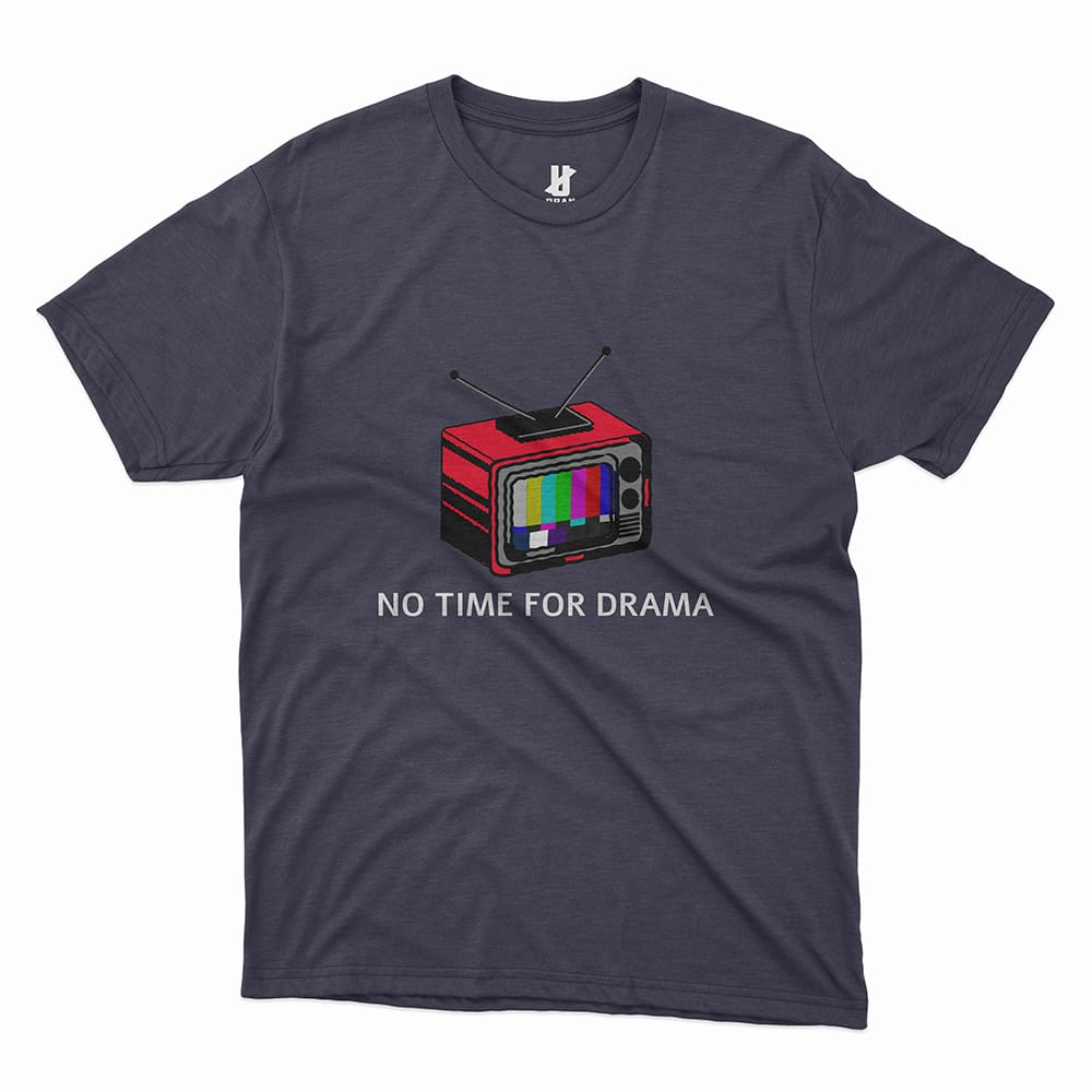 NO TIME FOR DRAMA - TEE