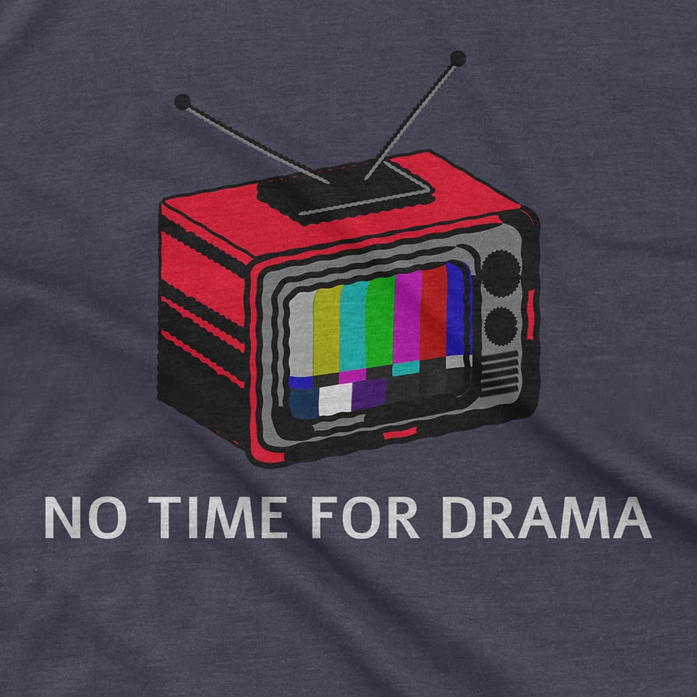 Streetwear NO TIME FOR DRAMA - TEE hiphop dope clothing
