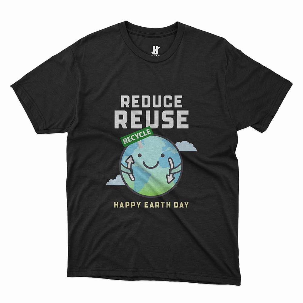 REDUCE REUSE HAPPY EARTH DAY - TEE